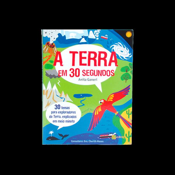 A TERRA EM 30 SEGUNDOS