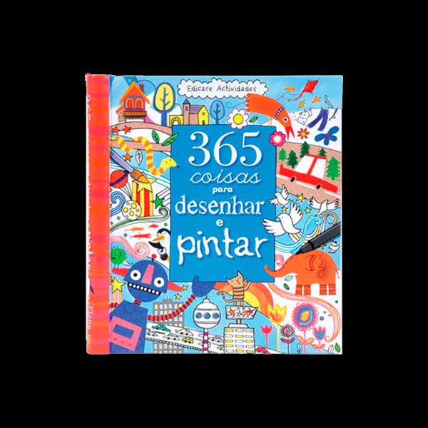 365 COISAS PARA DESENHAR E PINTAR